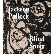 Blind Spots Jackson Pollock by Gavin Delahunty