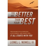 You Are Better Than Your Best by III Lionel L Nowell