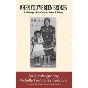 When You've Been Broken by Michelle Cenda