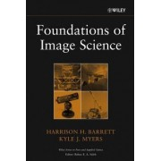 Foundations of Image Science by Harrison H. Barrett