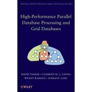 High Performance Parallel Database Processing and Grid Databases by David Taniar