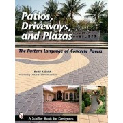 Patios, Driveways and Plazas by David Smith