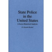 State Police in the United States by H. Kenneth Bechtel