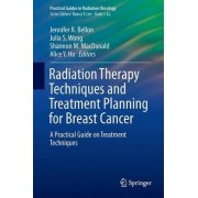 Radiation Therapy Techniques and Treatment Planning for Breast Cancer 2016 by Jennifer R. Bellon