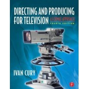 Directing and Producing for Television by Ivan Cury