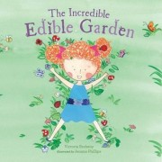 The Incredible Edible Garden by Victoria Breheny