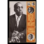With Head and Heart by Howard Thurman