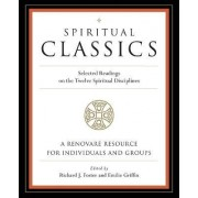 Spiritual Classics by Richard J Foster