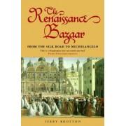 The Renaissance Bazaar by Jerry Brotton