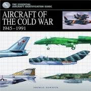 Aircraft of the Cold War by Thomas Newdick
