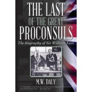The Last of the Great Proconsuls by Professor of History M W Daly