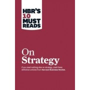 HBR's 10 Must Reads on Strategy (including featured article What Is Strategy? by Michael E. Porter) by Harvard Business Review