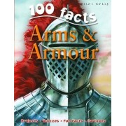 100 Facts on Arms and Armour by Ruper Matthews