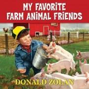 My Favorite Farm Animal Friends by Donald Zolan