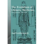 The Evolution of Chinese Medicine by Asaf Goldschmidt