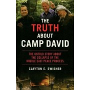 The Truth About Camp David by Clayton E. Swisher