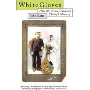 White Gloves by John N. Kotre