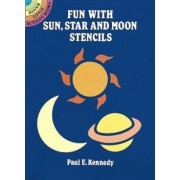 Fun with Sun, Star and Moon Stencils by Paul E. Kennedy