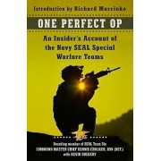 One Perfect Op: An Insider's Account of the Navy SEAL Special Warfare Teams by Dennis Chalker