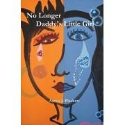 No Longer Daddy's Little Girl by Aarica J. Blackett