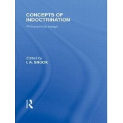 Concepts of Indoctrination by Ivan A Snook