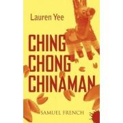 Ching Chong Chinaman by Lauren Yee