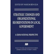 Strategic Changes and Organizational Reorientations in Local Government by Nahum Ben-Elia