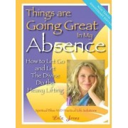 Things are Going Great in My Absence (English for Europe) by Lola Jones
