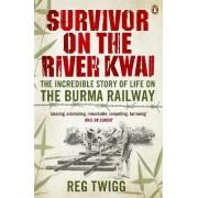 Survivor on the River Kwai by Reg Twigg