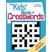 The Kids' Book of Crosswords by Gareth Moore