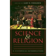 Science and Religion by Gary B. Ferngren