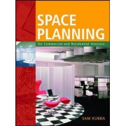 Space Planning for Commercial and Residential Interiors by Sam Kubba