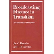 Broadcasting Finance in Transition by Jay G. Blumler