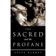 The Sacred and the Profane by Steve Barney