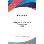 The Paladin by Horace Annesley Vachell