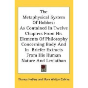 The Metaphysical System of Hobbes by Thomas Hobbes