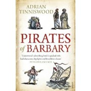 Pirates Of BarbaryCorsairs, Conquests and Captivity in the 17th-Century by Adrian Tinniswood