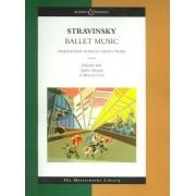 Ballet Music: Apollon Musegete, Pulcinella Suite, Le Baiser De La Fee by Igor Stravinsky