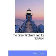 The Drink Problem and Its Solution by Professor of Social Policy and Development David Lewis