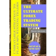 The Ultimate Forex Trading System-Unbeatable Strategy to Place 92% Winning Trades by Mostafa Afshari