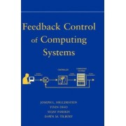 Feedback Control of Computing Systems by Joseph L. Hellerstein