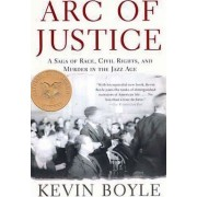 Arc of Justice by Kevin Boyle