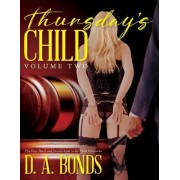Thursday's Child Volume Two: The First Novel and Second Book in the Child Chronicles