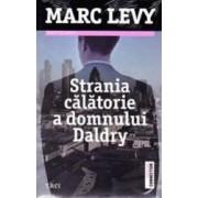 Strania calatorie a domnului Daldry ed.2013 - Marc Levy