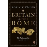 Britain After Rome: Anglo-Saxon Britain Vol 2 by Robin Fleming