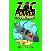 Zac Power Spy Recruit - Zac's Sticky Fix by H. I. Larry