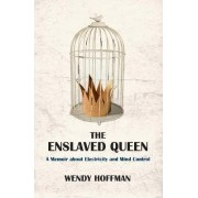 The Enslaved Queen by Wendy Hoffman