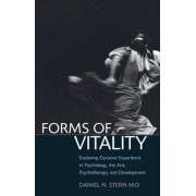 Forms of Vitality: Exploring Dynamic Experience in Psychology, the Arts, Psychotherapy, and Development