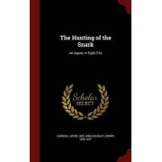 The Hunting of the Snark by Carroll Lewis 1832-1898