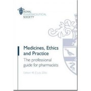 Medicines, Ethics and Practice by Royal Pharmaceutical Society of Great Britain